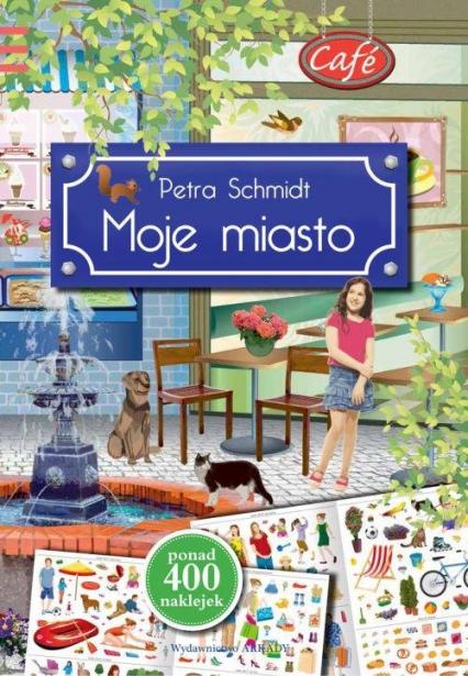 Moje miasto - Petra Schmidt | okładka