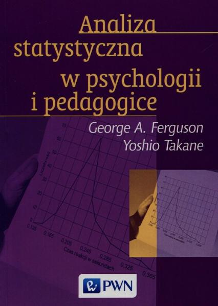 Analiza statystyczna w psychologii i pedagogice - Ferguson George A., Takane Yoshio | okładka