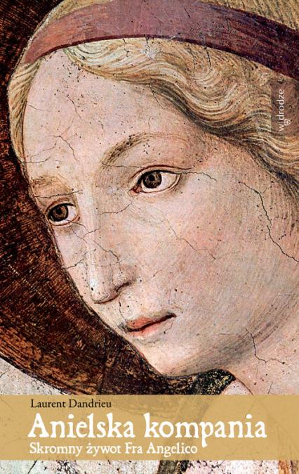 Anielska Kompania Skromny żywot Fra Angelico - Laurent Dandrieu | okładka