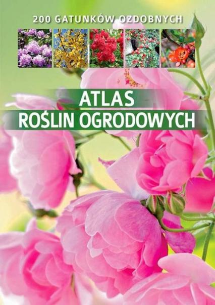 Atlas roślin ogrodowych - Agnieszka Gawłowska | okładka