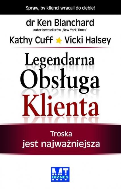 Legendarna Obsługa Klienta Troska jest najważniejsza - Blanchard Ken, Cuff Kathy, Halsey Vicki | okładka
