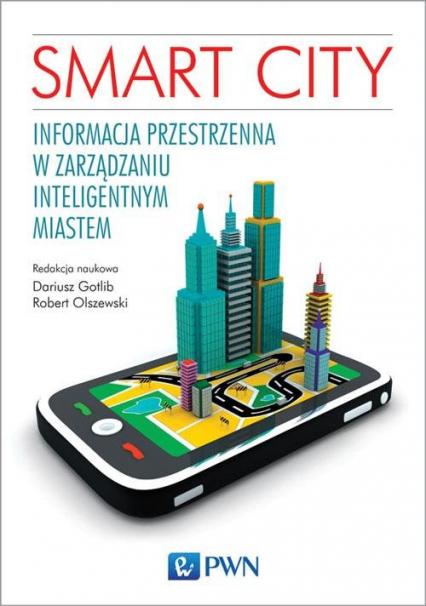 Smart City. Informacja przestrzenna w zarządzaniu inteligentnym miastem -  | okładka