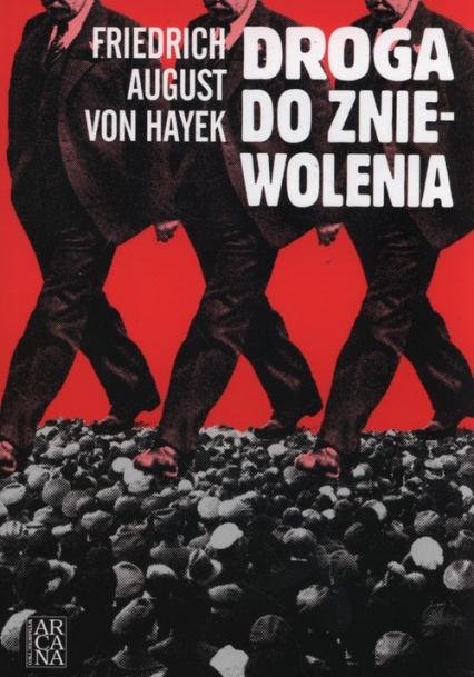 Droga do zniewolenia - Hayek Fridrich August   okładka