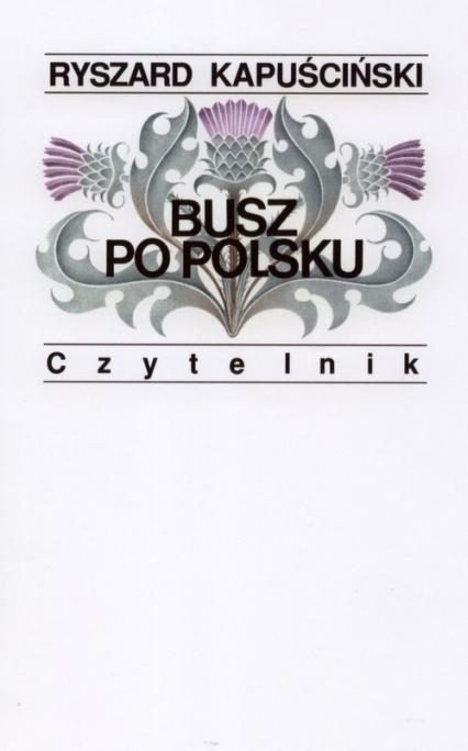 Busz po polsku - Ryszard Kapuściński | okładka