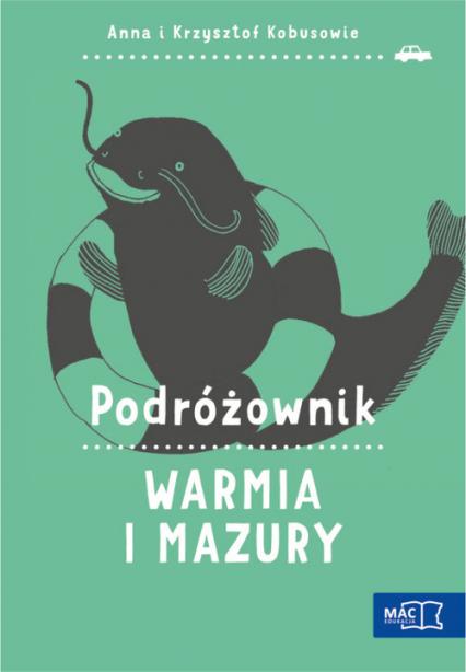Podróżownik Warmia i Mazury - Kobus Anna, Kobus Krzysztof | okładka