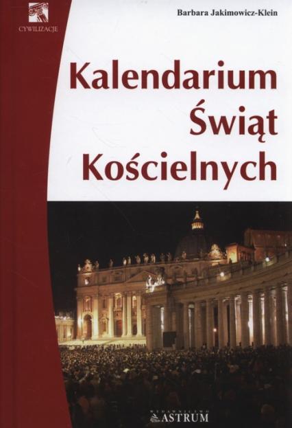 Kalendarium świąt kościelnych - Barbara Jakimowicz-Klein | okładka