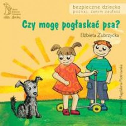 Czy mogę pogłaskać psa - Elżbieta Zubrzycka | okładka