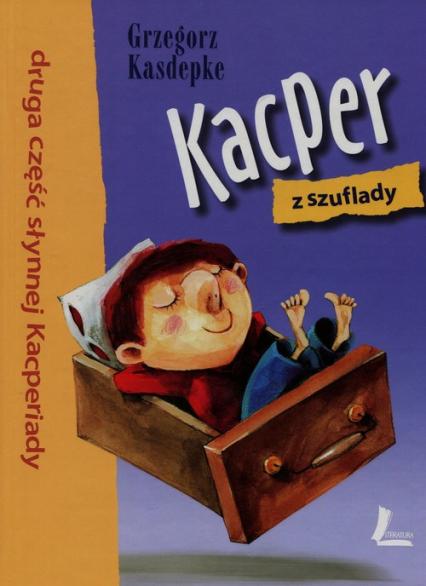 Kacper z szuflady Część 2 - Grzegorz Kasdepke | okładka