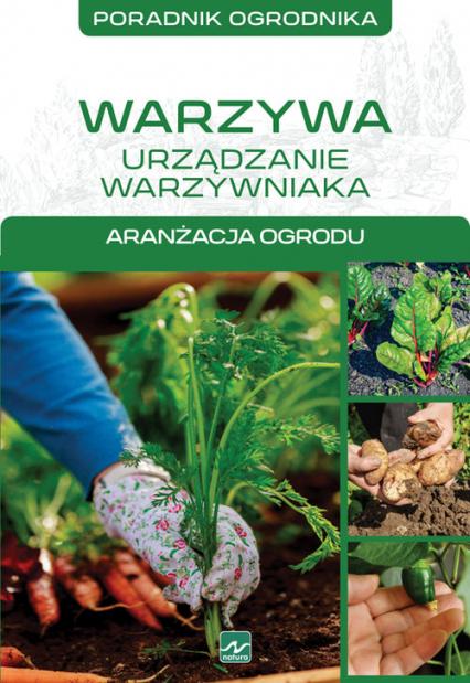 Warzywa urządzanie warzywniaka Aranżacja ogrodu - Michał Mazik | okładka