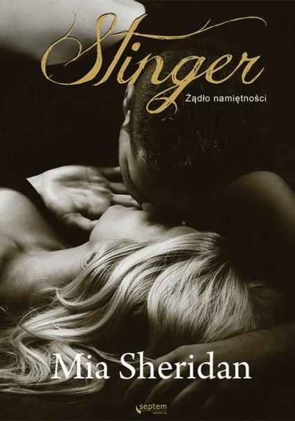 Stinger Żądło namiętności - Mia Sheridan   okładka