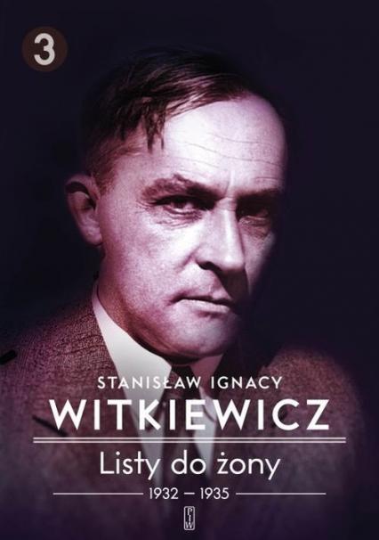 Listy do żony 1932-1935 - Witkiewicz Stanisław Ignacy | okładka