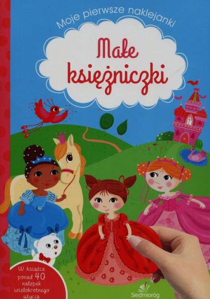 Moje pierwsze naklejanki Małe księżniczki - Tamara Michałowska | okładka
