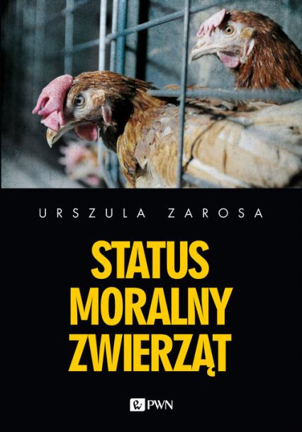 Status moralny zwierząt - Urszula Zarosa | okładka
