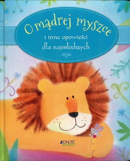 O mądrej myszce i inne opowieści dla najmłodszych - Sophie Piper   okładka