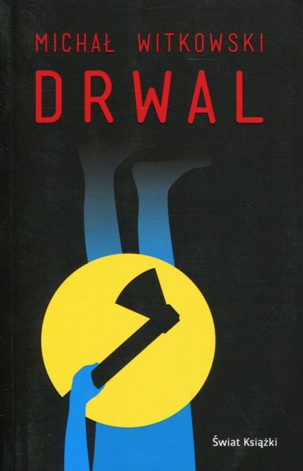 Drwal - Michał Witkowski   okładka