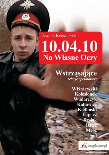 10.04.10 - Na własne oczy - Jacek Kruczkowski | okładka