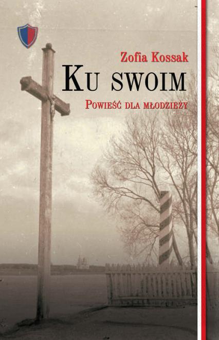Ku swoim - Zofia Kossak   okładka