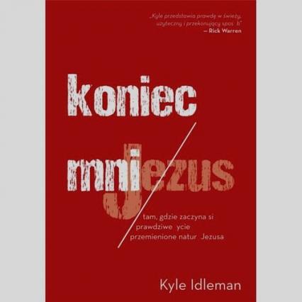 Koniec mnie - Kyle Idleman   okładka