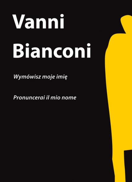 Wymówisz moje imię - Vanni Bianconi   okładka