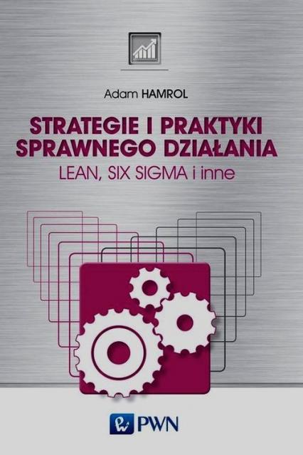 Strategie i praktyki sprawnego działania Lean Six Sigma i inne - Adam Hamrol | okładka