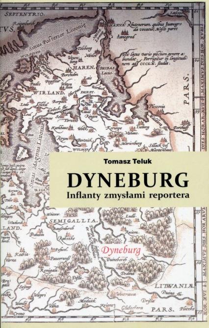Dyneburg Inflanty zmysłami reportera - Tomasz Teluk | okładka