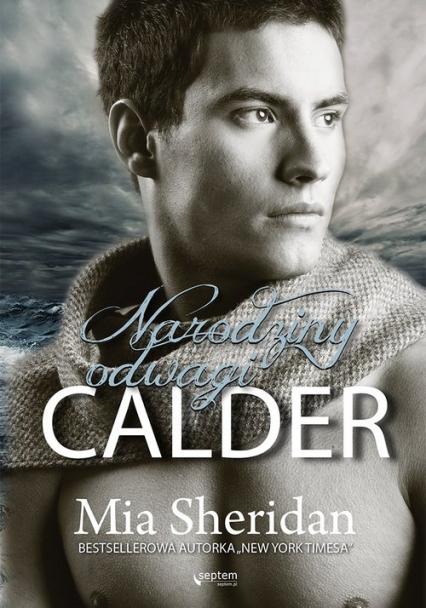 Calder Narodziny odwagi - Mia Sheridan | okładka