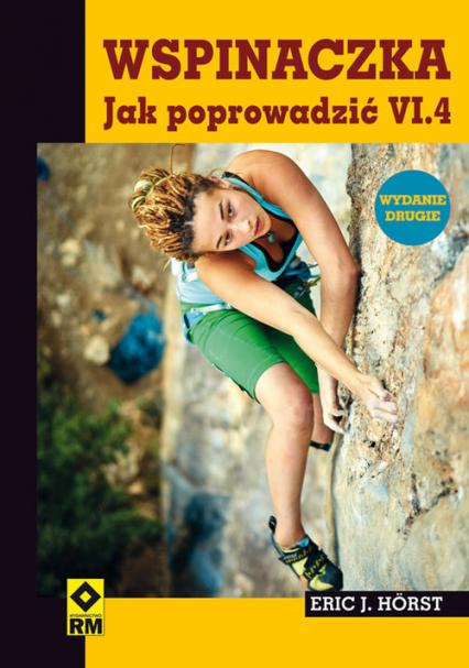 Wspinaczka. Jak poprowadzić VI.4 - Horst Eric J. | okładka