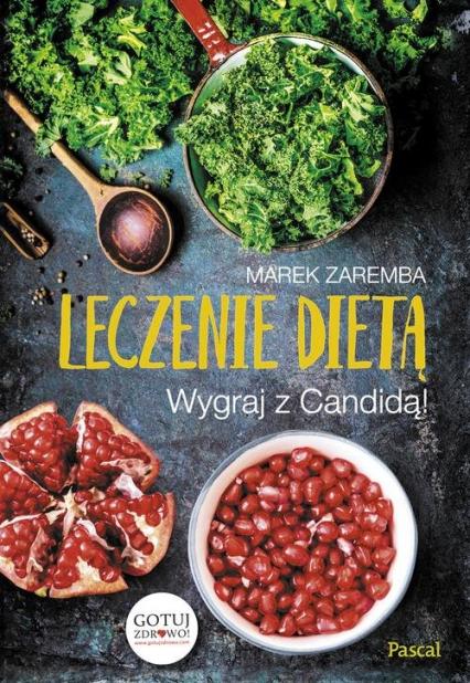 Leczenie dietą Wygraj z Candidą! - Marek Zaremba | okładka