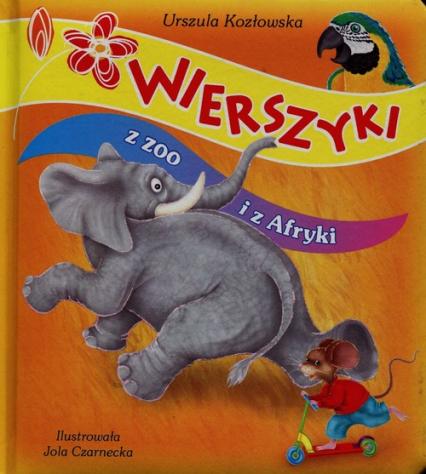 Wierszyki z zoo i z Afryki - Urszula Kozłowska | okładka