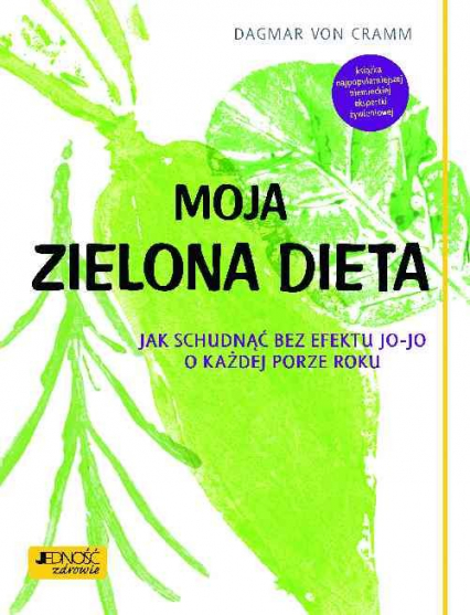 Moja zielona dieta Jak schudnąć bez efektu jo-jo o każdej porze roku - Dagmar Cramm | okładka