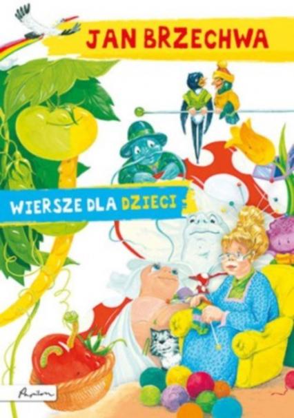 Jan Brzechwa Wiersze dla dzieci - Jan Brzechwa | okładka