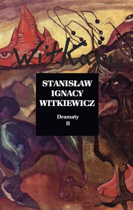 Dramaty Tom 2 - Witkiewicz Stanisław Ignacy   okładka