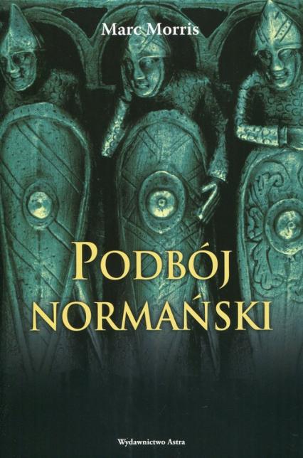 Podbój normański - Marc Morris | okładka