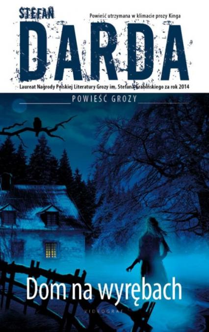 Dom na wyrębach - Stefan Darda | okładka