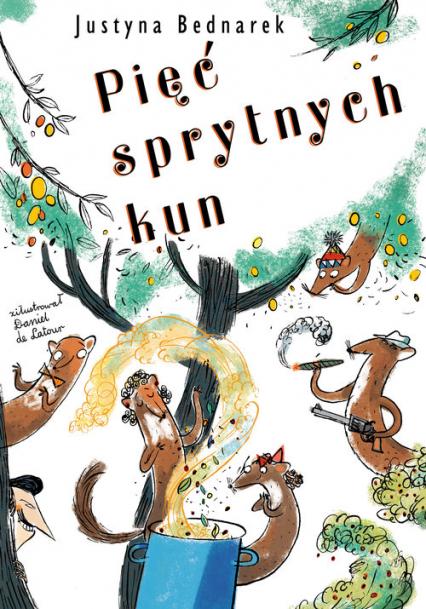 Pięć sprytnych kun - Justyna Bednarek | okładka