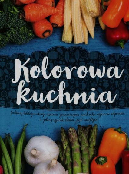 Kolorowa kuchnia - zbiorowa praca   okładka