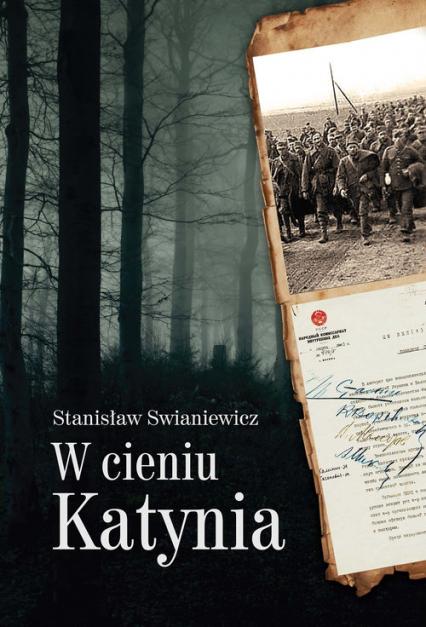 W cieniu Katynia - Stanisław Swianiewicz   okładka
