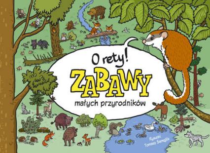 O rety! Zabawy małych przyrodników - Tomasz Samojlik | okładka