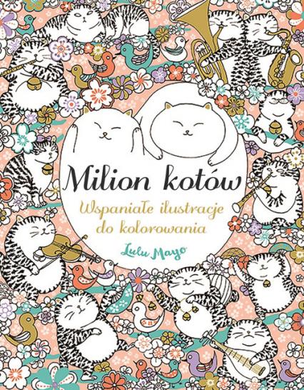Milion kotów Wspaniałe ilustracje do kolorowania - Lulu Mayo | okładka