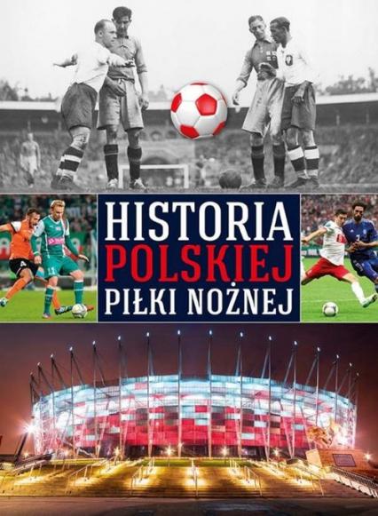 Historia polskiej piłki nożnej -  | okładka