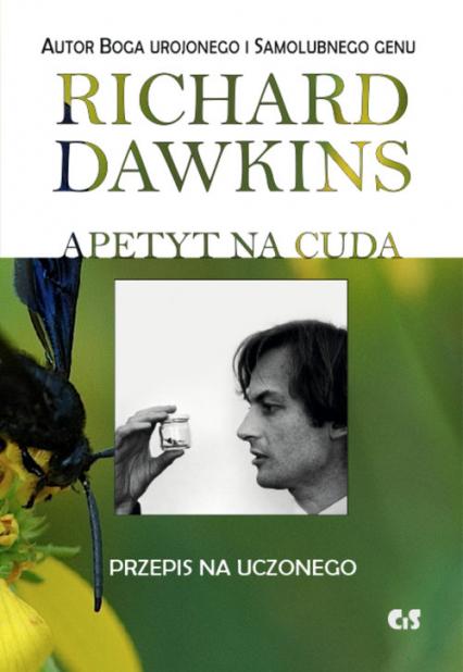 Apetyt na cuda Przepis na uczonego - Richard Dawkins | okładka