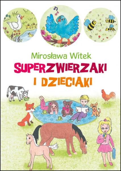 Superzwierzaki i dzieciaki - Mirosława Witek | okładka