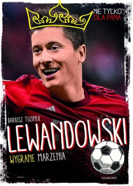 Lewandowski Wygrane marzenia - Dariusz Tuzimek | okładka