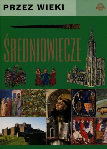 Przez wieki Średniowiecze - Jarosław Górski | okładka