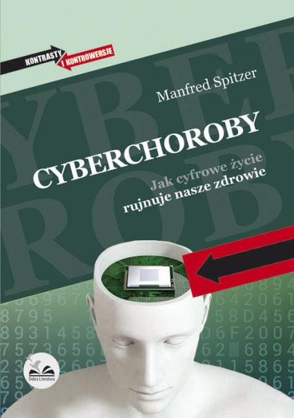 Cyberchoroby Jak cyfrowe życie rujnuje nasze zdrowie - Manfred Spitzer | okładka