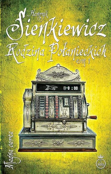 Rodzina Połanieckich Tom 1 - Henryk Sienkiewicz | okładka