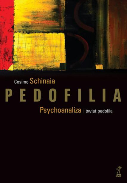 Pedofilia Psychoanaliza i świat pedofila -  | okładka