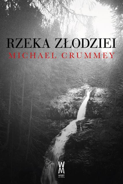 Rzeka złodziei - Michael Crummey | okładka