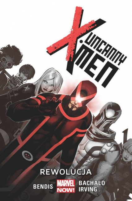 Uncanny X-Men Tom 1 Rewolucja - Bendis Brian Michael   okładka