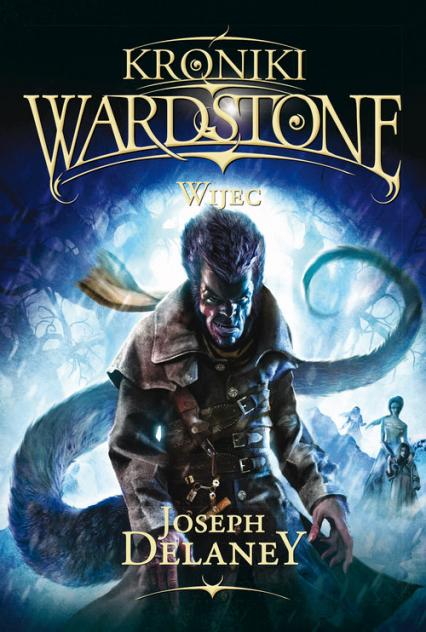Kroniki Wardstone 11 Wijec - Joseph Delaney   okładka